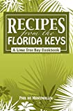 Recipes From The Florida Keys: A Lime Tree Bay Cookbook