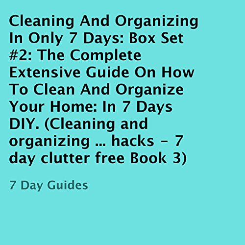 Cleaning and Organizing in Only 7 Days: Box Set #2 audiobook cover art
