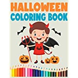 Halloween Coloring Book: Mega Spooky and Scarry Collection of Colouring Pages with Halloween Pumpkin,Ghosts, Witches, Jack-o-Lanterns, Haunted Houses and More