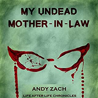 My Undead Mother-in-Law: The Family Zombie with Anger Management Issues cover art
