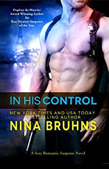 In His Control, a sexy, full-length adventurous romantic thriller by [Nina Bruhns]