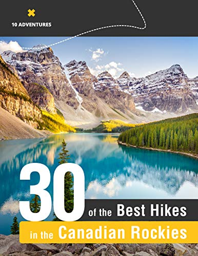 The 30 Best Hikes in the Canadian Rockies