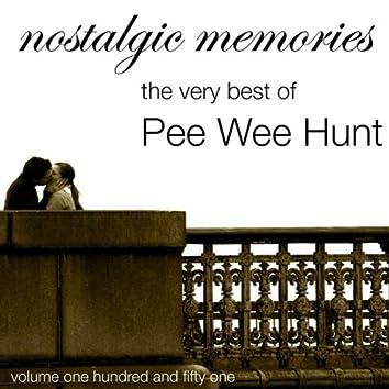 Nostalgic Memories-The Very Best Of Pee Wee Hunt-Vol. 151