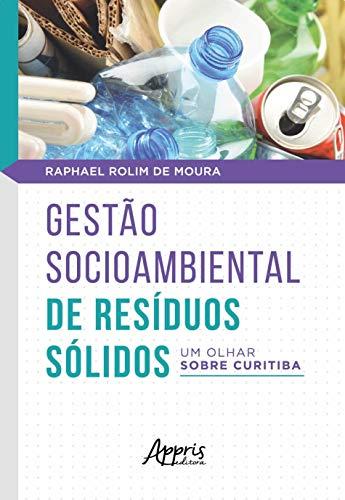 Gestão Socioambiental De Resíduos Sólidos: Um Olhar Sobre Curitiba