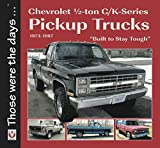 Chevrolet 1/2-ton C/K-Series Pickup Trucks 1973-1987: - 'Built to Stay Tough' (Those were the days ...)