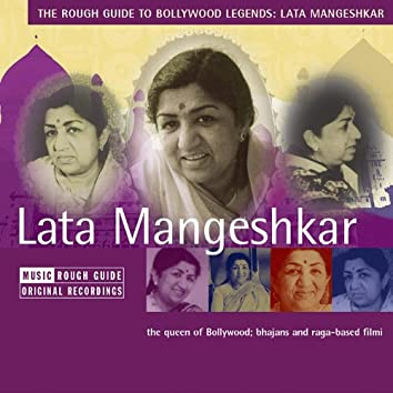 Rough Guide To Bollywood Legends: Lata Mangeshkar