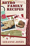 Retro Recipes - Old Fashioned Recipes from the  1960's - 1990's: Volume 1