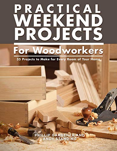 Compare Textbook Prices for Practical Weekend Projects for Woodworkers: 35 Projects to Make for Every Room of Your Home IMM Lifestyle Books Easy Step-by-Step Instructions with Exploded Diagrams, Templates, & How-To Photographs First Edition ISBN 9781504801065 by Phillip Gardner,Andy Standing