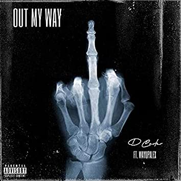 Out My Way (feat. WayUpAlex)