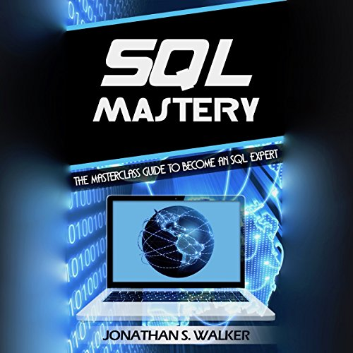 SQL Mastery: The MasterClass Guide to Become an SQL Expert audiobook cover art