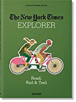 The New York Times Explorer Road, Rail & Trail