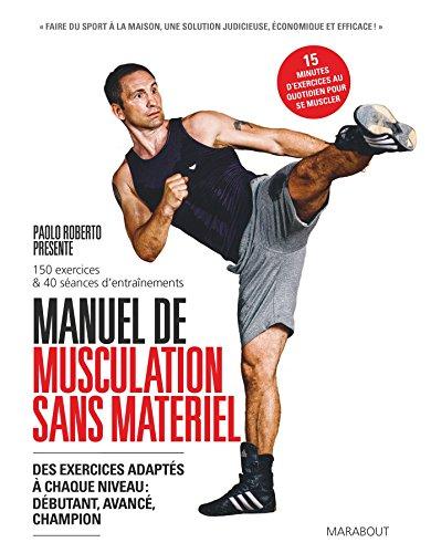 MANUEL DE MUSCULATION SANS MATÉRIEL : DES EXERCICES ADAPTÉS À CHAQUE NIVEAU : DÉBUTANT, AVANCÉ,