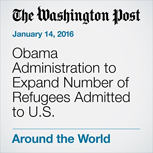 Obama Administration to Expand Number of Refugees Admitted to U.S. cover art