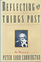Reflecting on Things Past: The Memoirs of Peter Lord Carrington