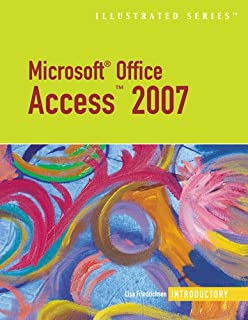 Microsoft Office Access 2007: Illustrated Introductory (Available Titles Skills Assessment Manager (SAM) - Office 2007)