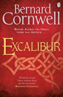 Excalibur (Book Three): The Final Book in the Acclaimed Arthurian Chronicles Trilogy (Warlord Chronicles)