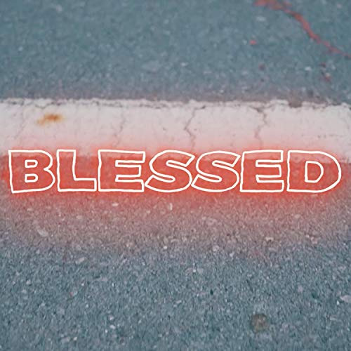 Blessed (feat. Shei ZNP) [Explicit]
