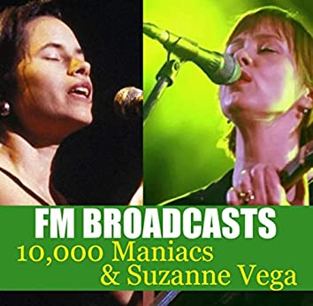 FM Broadcasts 10,000 Maniacs & Suzanne Vega