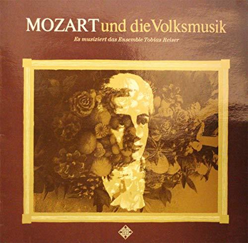 Wolfgang Amadeus Mozart , Ensemble Tobias Reiser - Mozart und die Volksmusik - Telefunken - 6.23540 AS