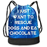 1Zlr2a0IG I Just Want To Rescue Dogs and Eat Chocolate Bolsa de Gimnasio...