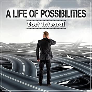 A Life of Possibilities