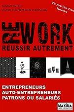 REWORK - REUSSIR AUTREMENT de Jason Fried