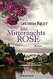 Die Mitternachtsrose: Roman - Lucinda Riley