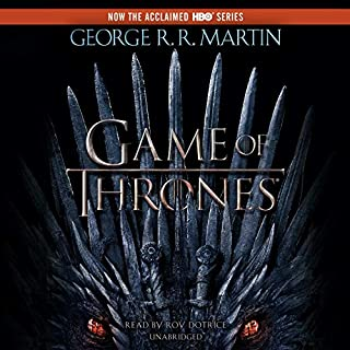A Game of Thrones     A Song of Ice and Fire, Book 1              By:                                                                                                                                 George R. R. Martin                               Narrated by:                                                                                                                                 Roy Dotrice                      Length: 33 hrs and 46 mins     102,156 ratings     Overall 4.7