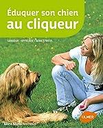 Eduquer son chien au cliqueur de Monika Sinner