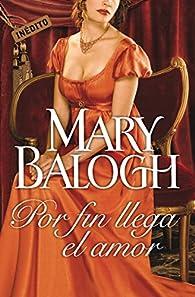 Por fin llega el amor par Mary Balogh
