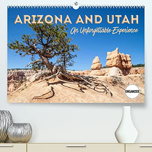 ARIZONA AND UTAH An Unforgettable Experience...