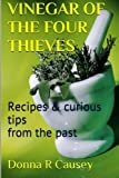 Vinegar of the Four Thieves: Recipes & Curious Tips from the Past (Paperback)