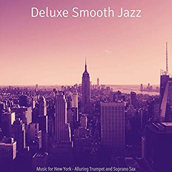 Music for New York - Alluring Trumpet and Soprano Sax