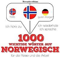 1000 wichtige Wörter auf Norwegisch für die Reise und die Arbeit Hörbuch