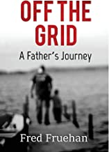 Off the Grid: A Father's Journey