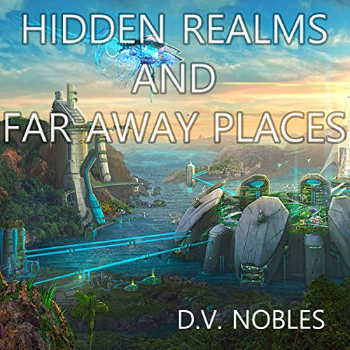 Hidden Realms and Far Away Places audiobook cover art