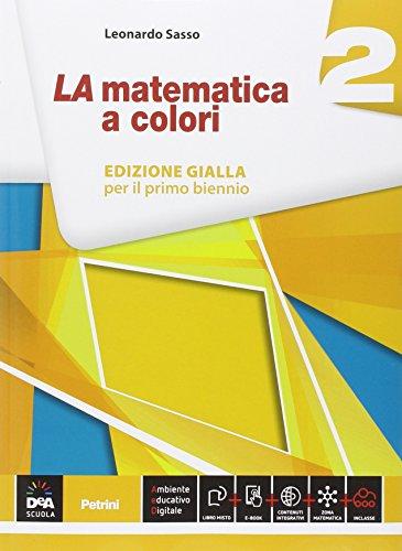 La matematica a colori. Ediz. gialla. Per le Scuole superiori. Con e-book. Con espansione online (Vol. 2)