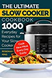 The Ultimate Slow Cooker Cookbook: 1000 Everyday Recipes for Your Slow Cooker. Cook New Meal Every...