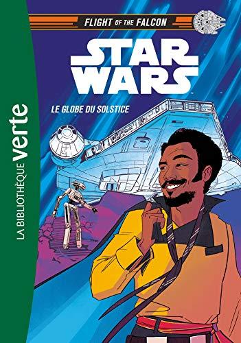 Star Wars : Flight of the Falcon 01 - Le Globe du Solstice (Flight of the Falcon (1), Band 1)