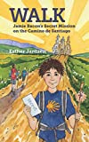 WALK: Jamie Bacon's Secret Mission on the Camino de Santiago