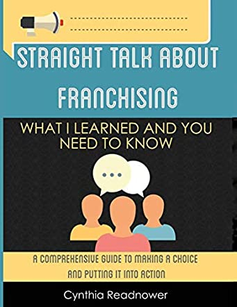 Straight Talk About Franchising: What I Learned and You Need to Know