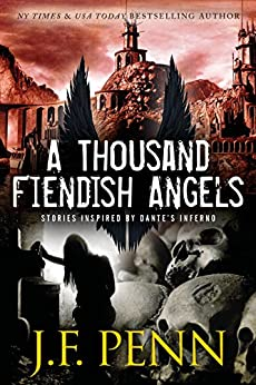 A Thousand Fiendish Angels: Three Short Stories Inspired By Dante's Inferno by [J.F. Penn]