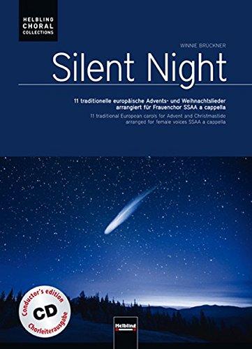 Silent Night (SSAA) Chorleiterausg., 11 traditionelle europäische Advents- und Weihnachtslieder arrangiert für Frauenchor SSAA a cappella: ... aller Stücke (Helbling Choral Collections)