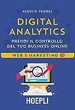 Digital analytics. Prendi il controllo del tuo business...