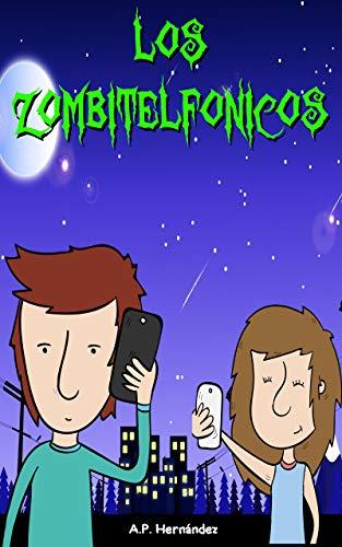 Los zombitelfónicos: Libro infantil. Lectura de 8-9 a 11-12 años.