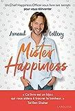 Mister Happiness : Un chief happiness officer vous livre ses secrets pour vous réinventer (Essai - Psychologie) (French Edition)