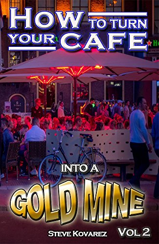 How to turn your cafe into a gold mine: Vol 2 (English Edition)
