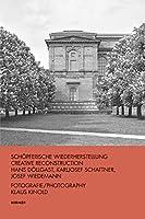 Schopferische Wiederherstellung / Creative Reconstruction: Hans Dollgast, Karljosef Schattner, Josef Wiedemann