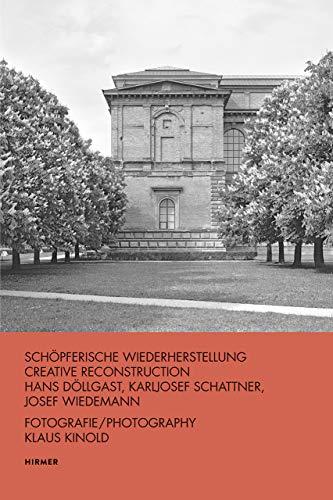 Creative Reconstruction: Hans Döllgast - Karljosef Schattner - Josef Wiedemann