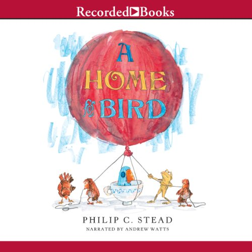 A Home for Bird Audiobook By Philip C. Stead cover art